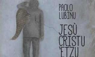 Jesù Cristu 'Etzu di Paolo Lubinu