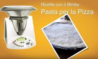 Ricette Bimby: Pasta per la pizza